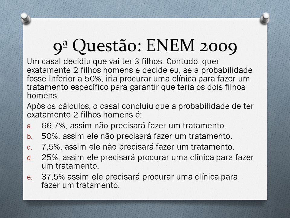 9ª Questão: ENEM 2009