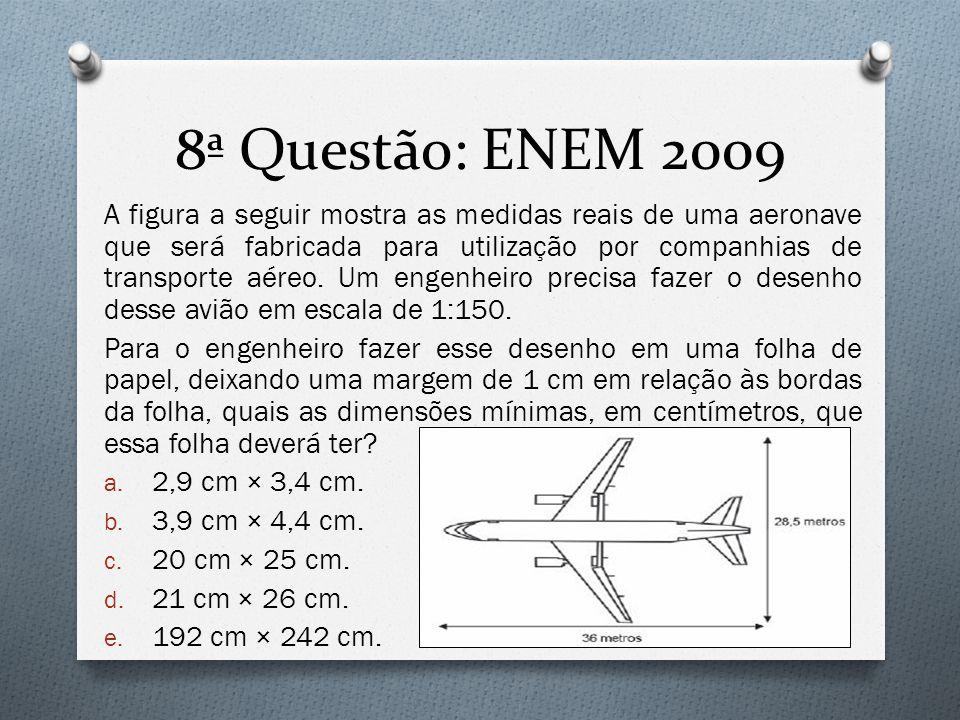 8ª Questão: ENEM 2009