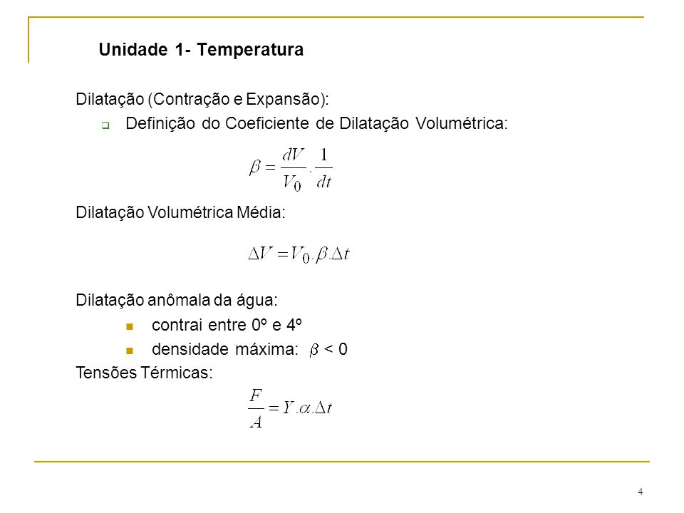 Unidade 1- Temperatura Dilatação (Contração e Expansão): Definição do Coeficiente de Dilatação Volumétrica: