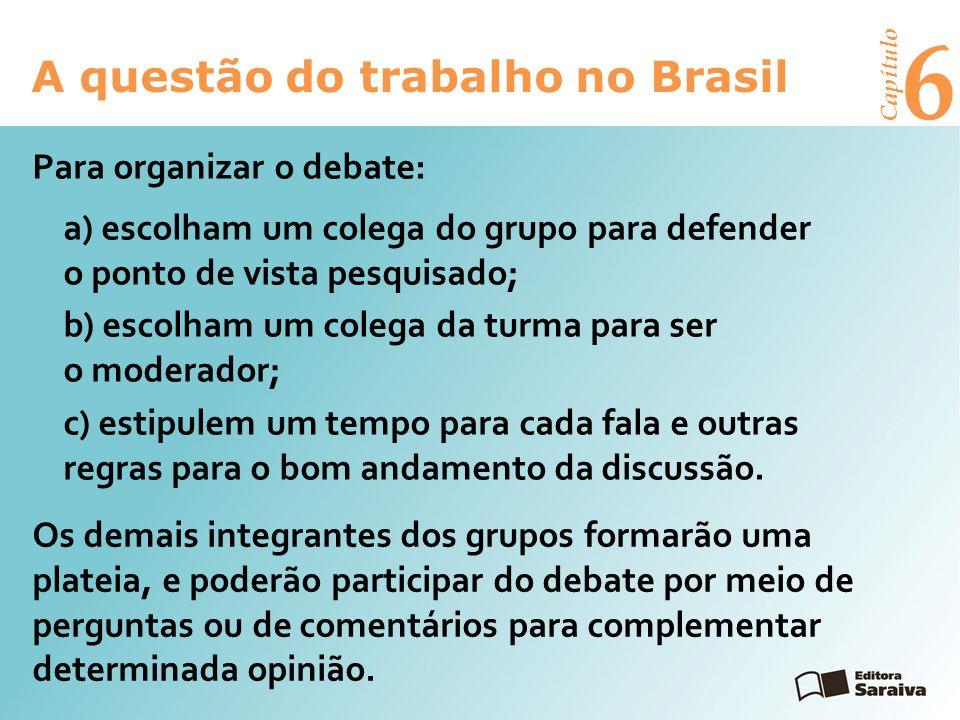 6 A questão do trabalho no Brasil Para organizar o debate: