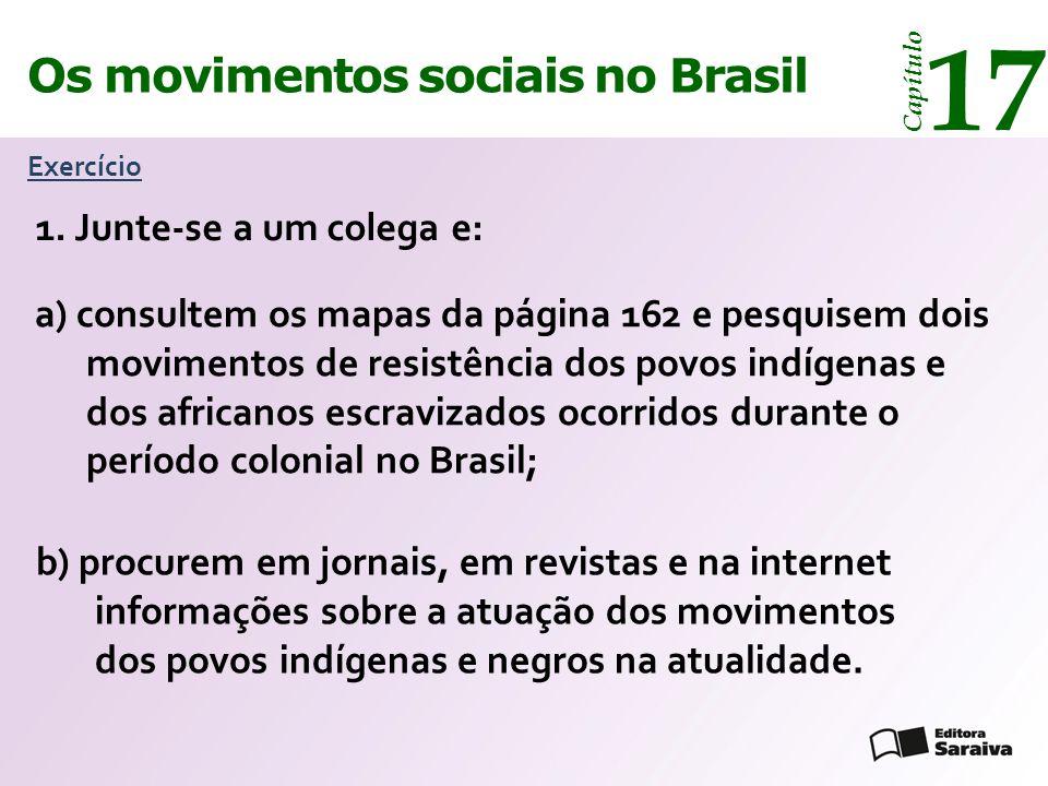 17 Os movimentos sociais no Brasil 1. Junte-se a um colega e: