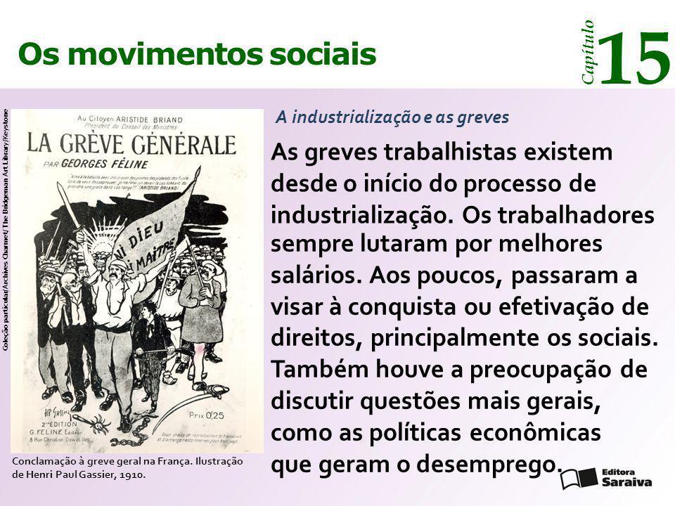 15 Os movimentos sociais. Capítulo. A industrialização e as greves.