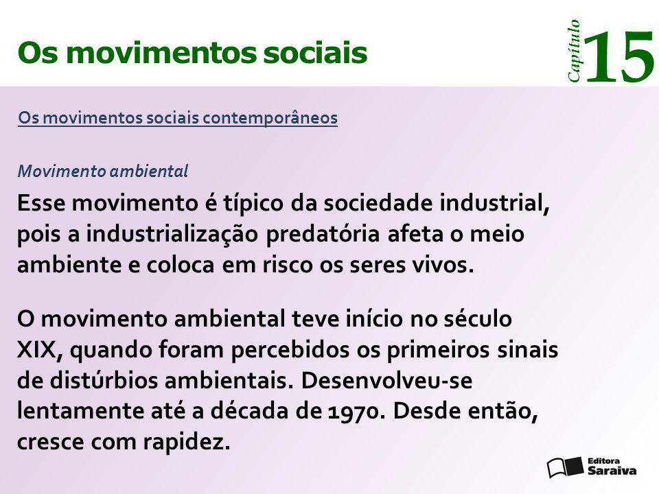 15 Os movimentos sociais. Capítulo. Os movimentos sociais contemporâneos. Movimento ambiental.