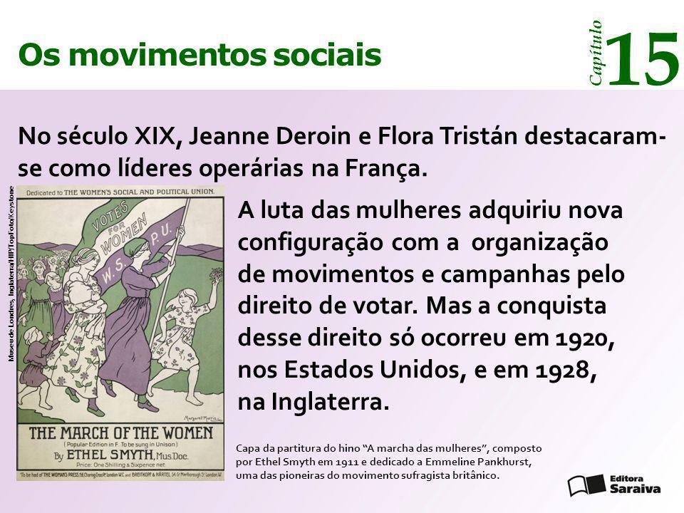 15 Os movimentos sociais. Capítulo. No século XIX, Jeanne Deroin e Flora Tristán destacaram-se como líderes operárias na França.