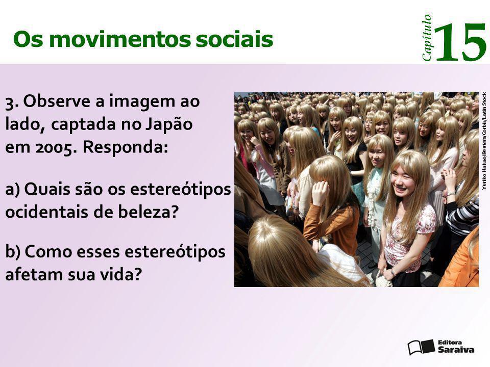 15 Os movimentos sociais. Capítulo. 3. Observe a imagem ao lado, captada no Japão em 2005. Responda: