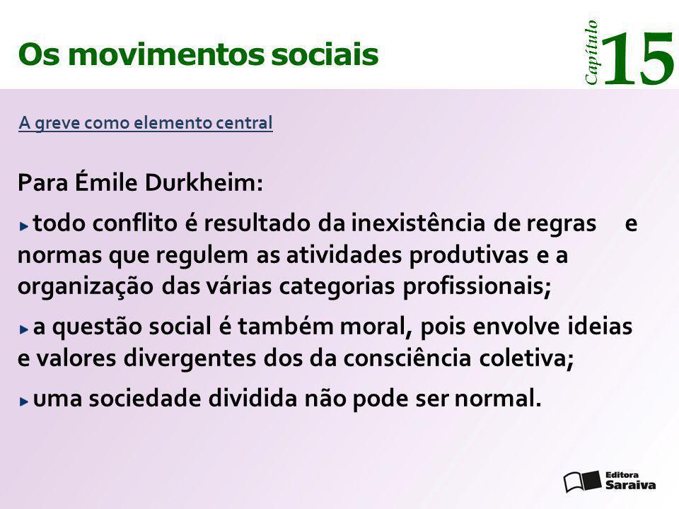 15 Os movimentos sociais Para Émile Durkheim: