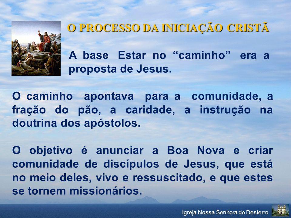 O PROCESSO DA INICIAÇÃO CRISTÃ