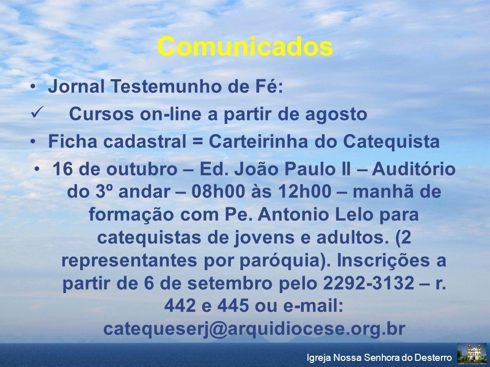 Comunicados Jornal Testemunho de Fé: Cursos on-line a partir de agosto