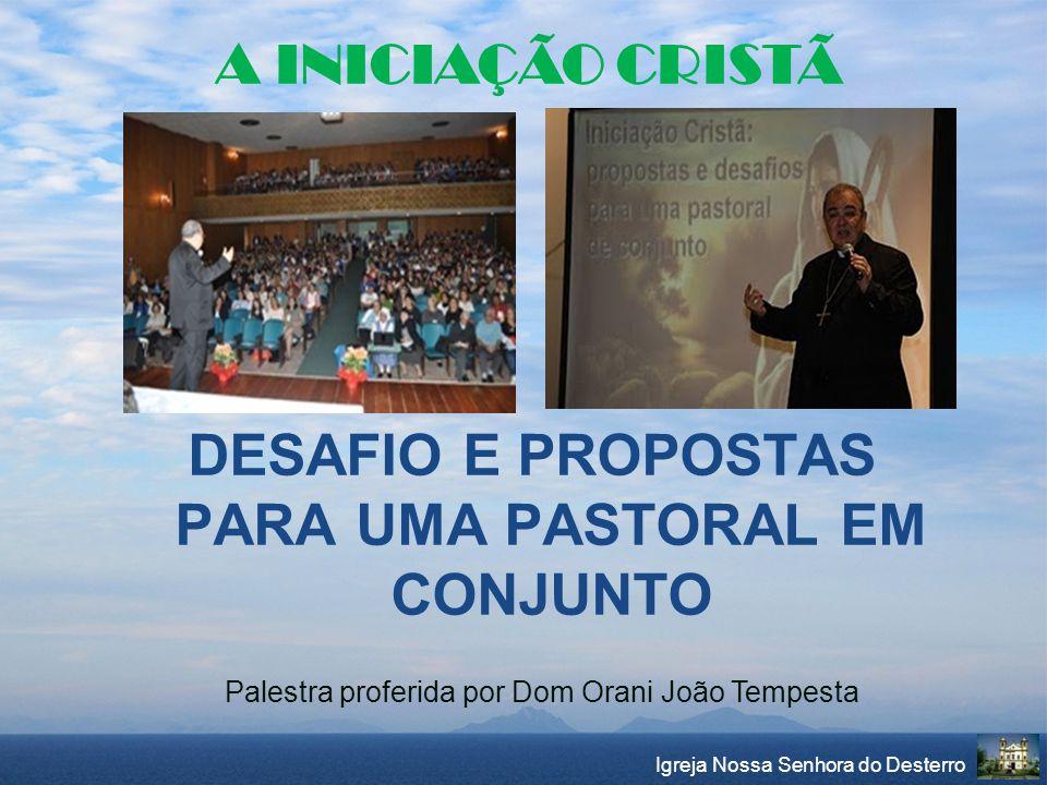 DESAFIO E PROPOSTAS PARA UMA PASTORAL EM CONJUNTO