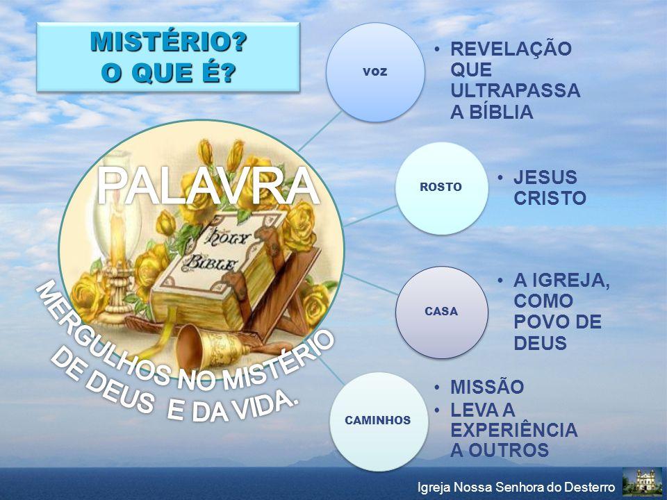 PALAVRA MISTÉRIO O QUE É MERGULHOS NO MISTÉRIO DE DEUS E DA VIDA.