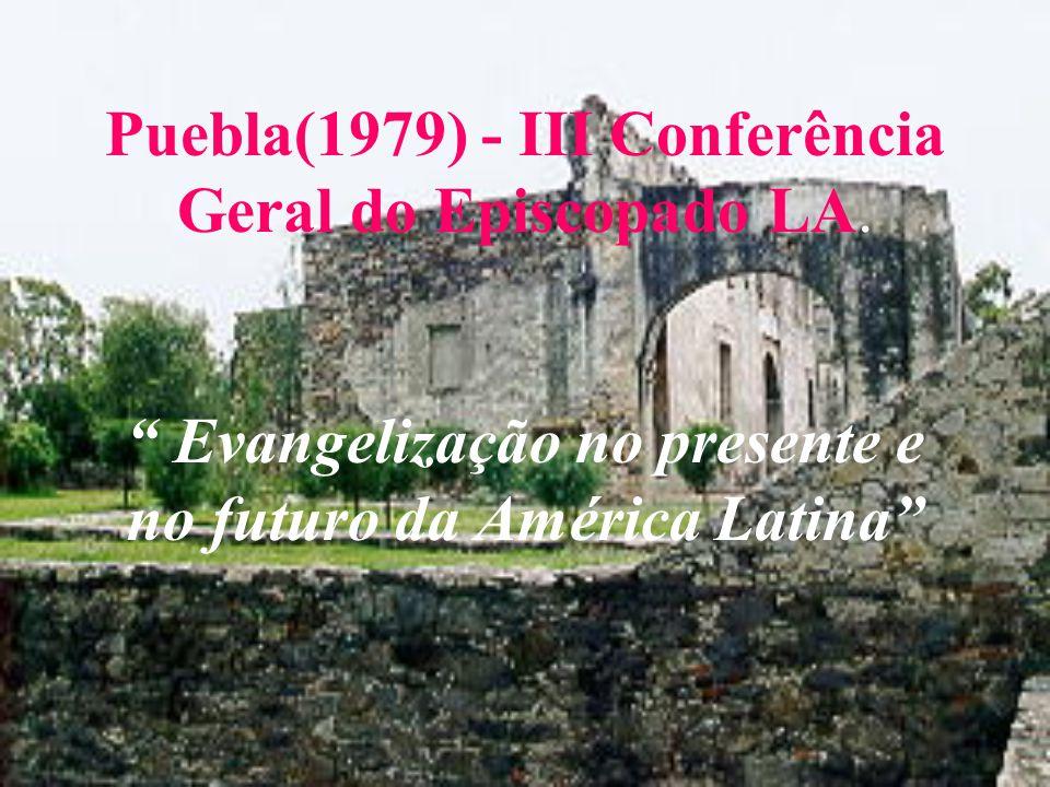 Puebla(1979) - III Conferência Geral do Episcopado LA