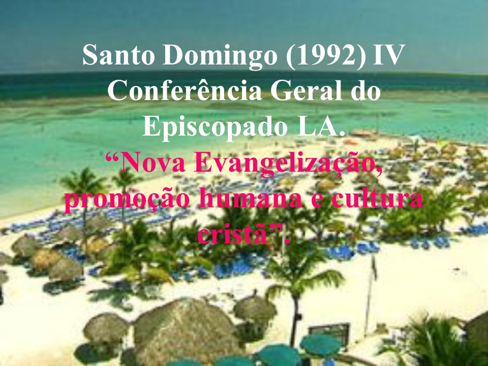 Santo Domingo (1992) IV Conferência Geral do Episcopado LA