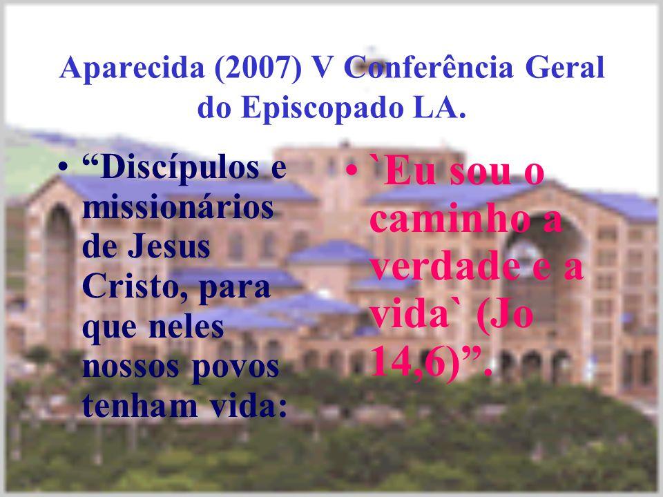 Aparecida (2007) V Conferência Geral do Episcopado LA.