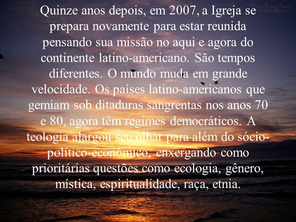 Quinze anos depois, em 2007, a Igreja se prepara novamente para estar reunida pensando sua missão no aqui e agora do continente latino-americano.