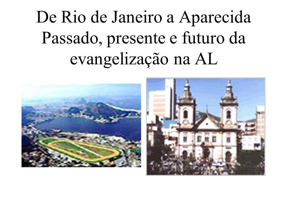 De Rio de Janeiro a Aparecida Passado, presente e futuro da evangelização na AL
