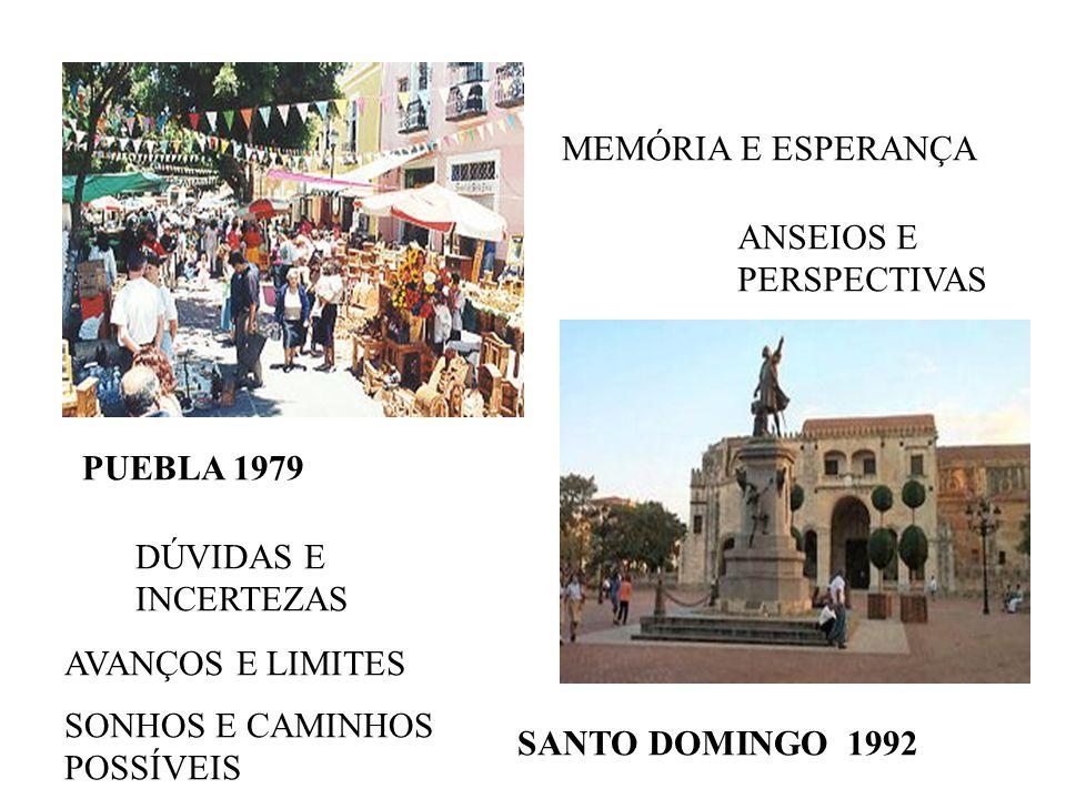 MEMÓRIA E ESPERANÇA ANSEIOS E PERSPECTIVAS. PUEBLA 1979. DÚVIDAS E INCERTEZAS. AVANÇOS E LIMITES.