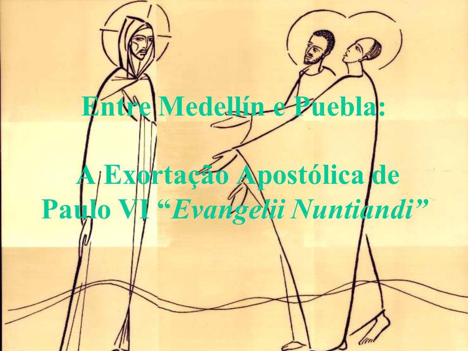 Entre Medellín e Puebla: A Exortação Apostólica de Paulo VI Evangelii Nuntiandi