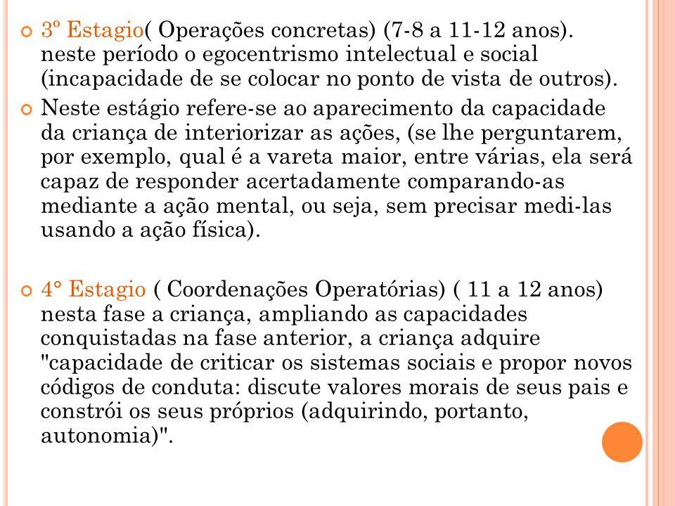 3º Estagio( Operações concretas) (7-8 a 11-12 anos)