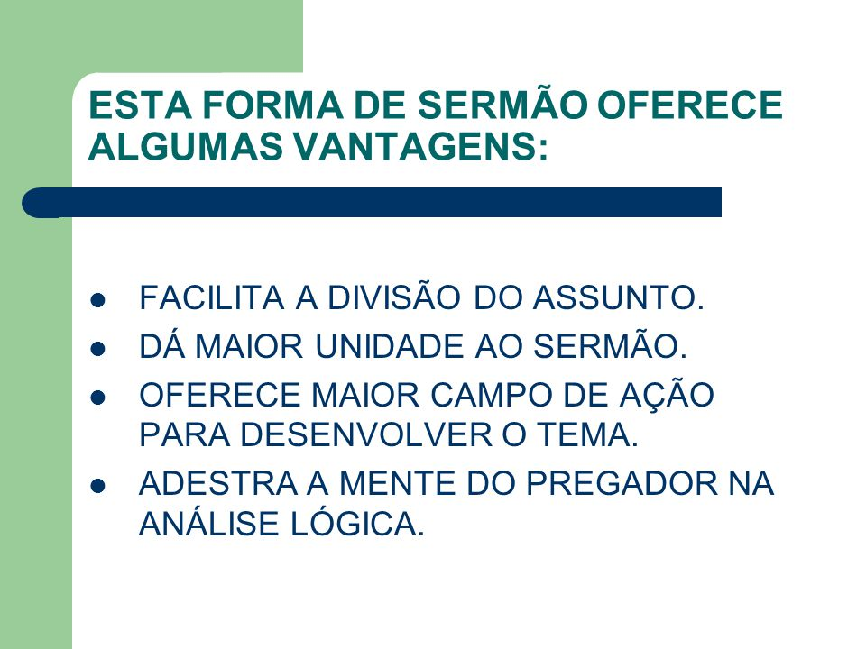 ESTA FORMA DE SERMÃO OFERECE ALGUMAS VANTAGENS: