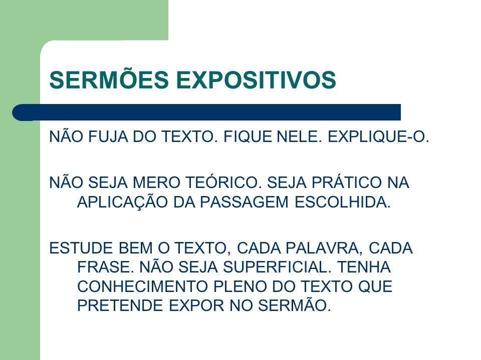 SERMÕES EXPOSITIVOS NÃO FUJA DO TEXTO. FIQUE NELE. EXPLIQUE-O.