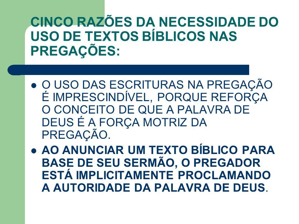 CINCO RAZÕES DA NECESSIDADE DO USO DE TEXTOS BÍBLICOS NAS PREGAÇÕES: