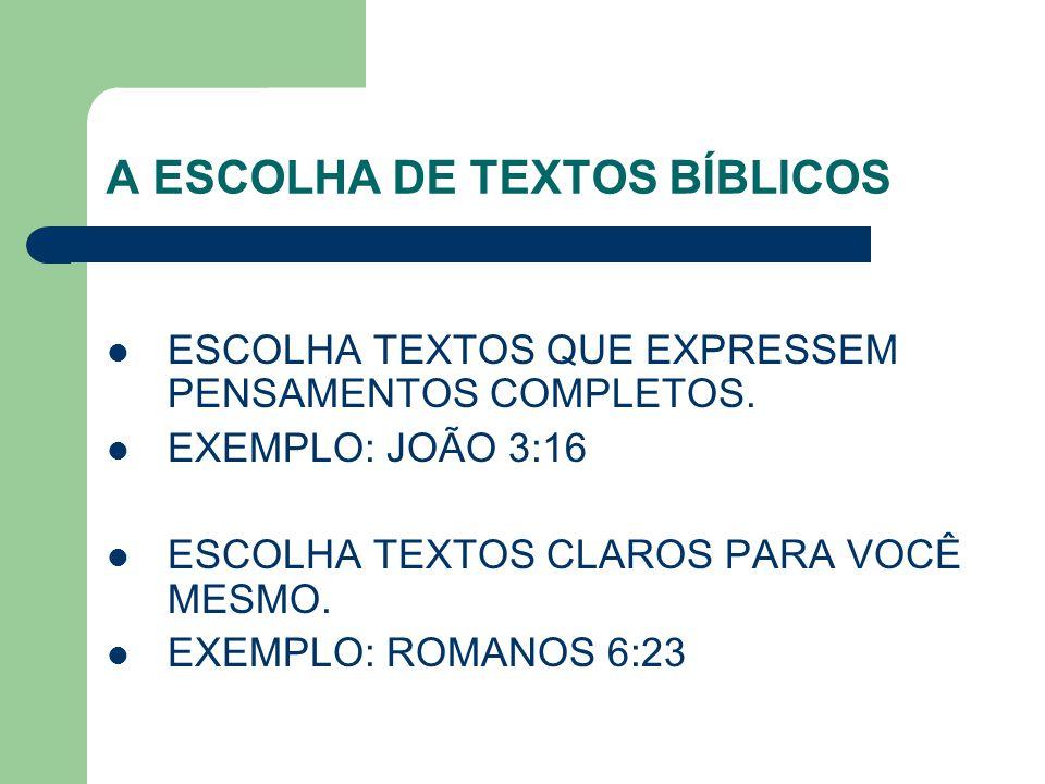 A ESCOLHA DE TEXTOS BÍBLICOS
