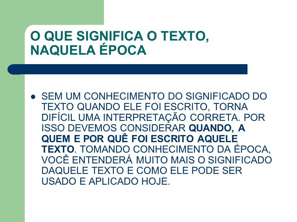 O QUE SIGNIFICA O TEXTO, NAQUELA ÉPOCA