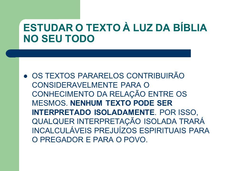 ESTUDAR O TEXTO À LUZ DA BÍBLIA NO SEU TODO