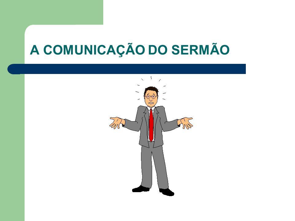 A COMUNICAÇÃO DO SERMÃO