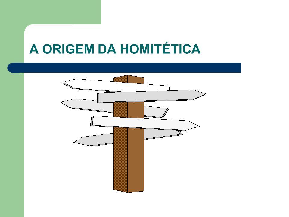A ORIGEM DA HOMITÉTICA