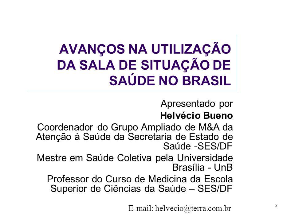 AVANÇOS NA UTILIZAÇÃO DA SALA DE SITUAÇÃO DE SAÚDE NO BRASIL