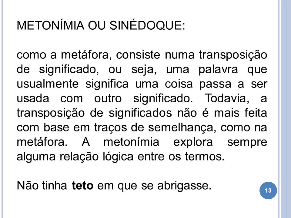 METONÍMIA OU SINÉDOQUE:
