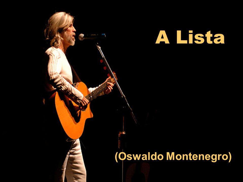 (Oswaldo Montenegro)
