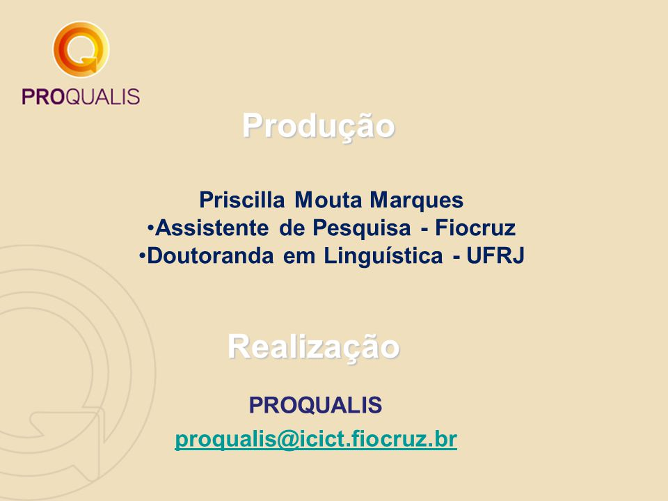 Produção Realização Priscilla Mouta Marques