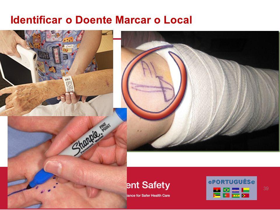 Identificar o Doente Marcar o Local