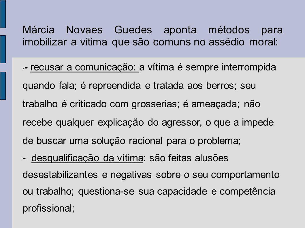 Márcia Novaes Guedes aponta métodos para imobilizar a vítima que são comuns no assédio moral:
