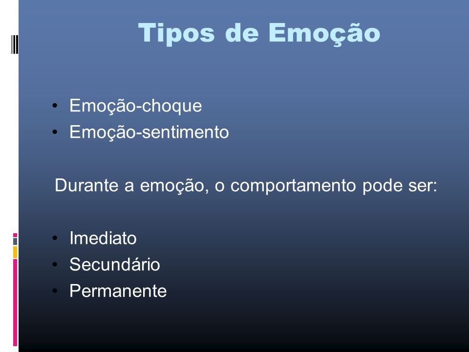 Durante a emoção, o comportamento pode ser: