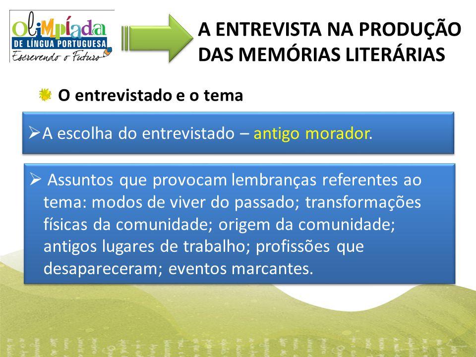 A ENTREVISTA NA PRODUÇÃO DAS MEMÓRIAS LITERÁRIAS