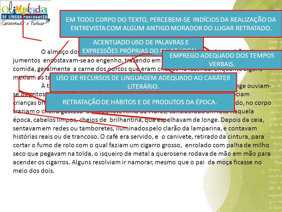 ACENTUADO USO DE PALAVRAS E EXPRESSÕES PRÓPRIAS DO FALAR LOCAL.