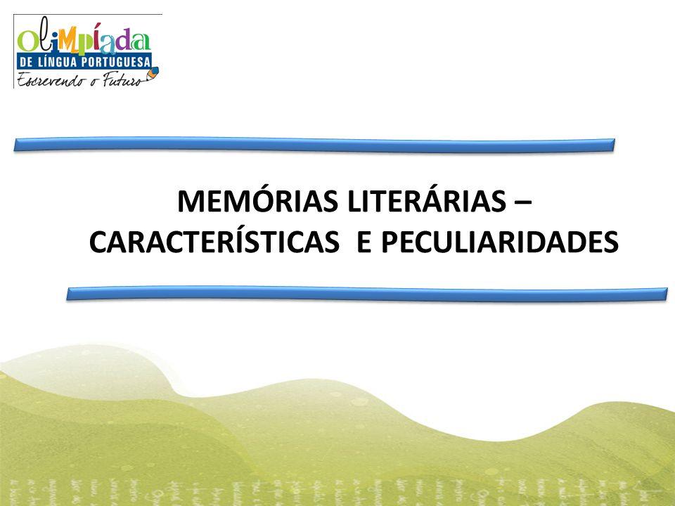 MEMÓRIAS LITERÁRIAS – CARACTERÍSTICAS E PECULIARIDADES
