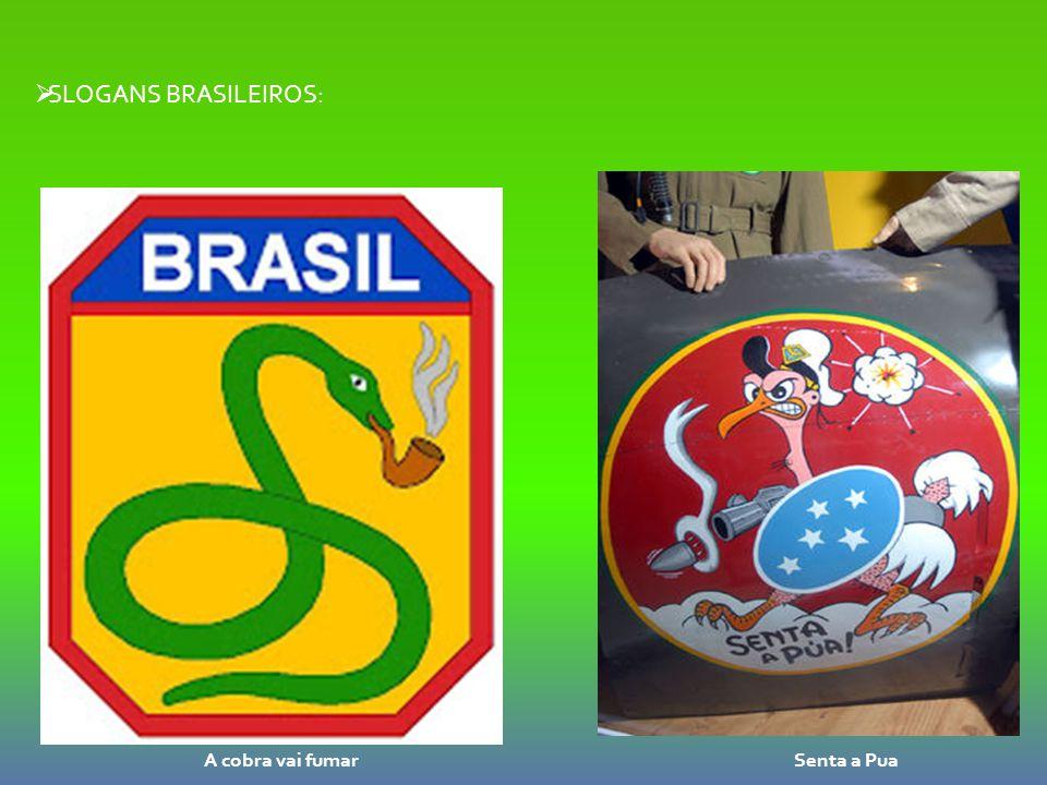 SLOGANS BRASILEIROS: A cobra vai fumar Senta a Pua
