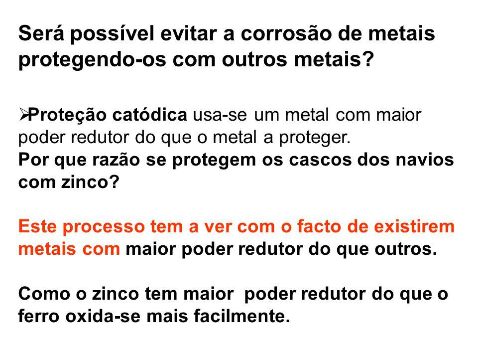 Será possível evitar a corrosão de metais protegendo-os com outros metais
