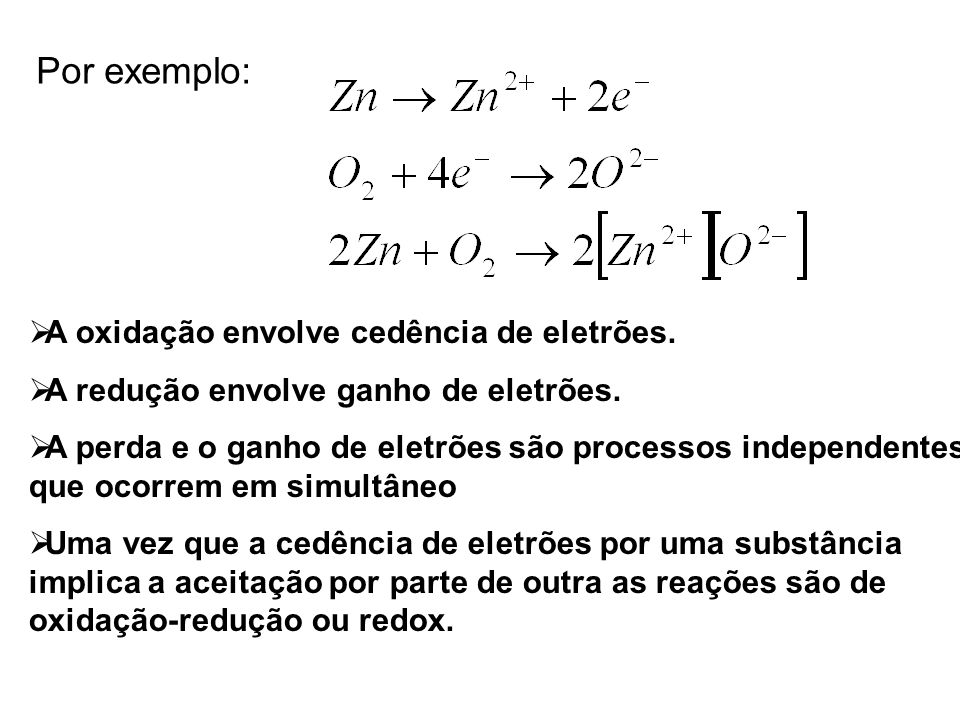 Por exemplo: A oxidação envolve cedência de eletrões.