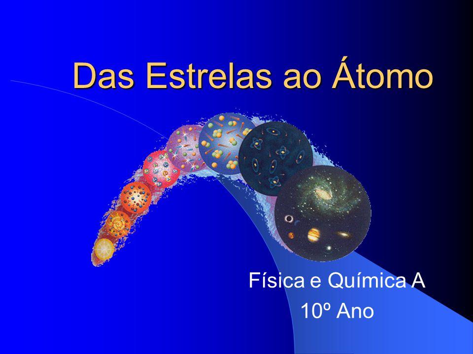 Das Estrelas ao Átomo Física e Química A 10º Ano