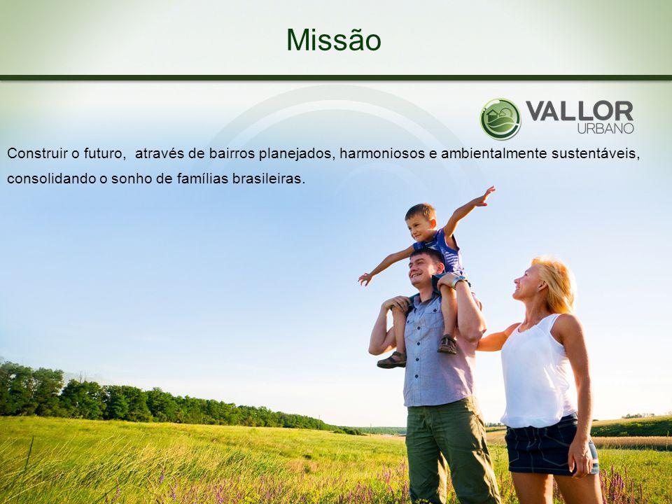 Missão Construir o futuro, através de bairros planejados, harmoniosos e ambientalmente sustentáveis,