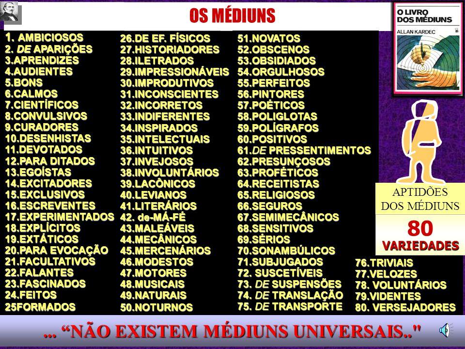 ... NÃO EXISTEM MÉDIUNS UNIVERSAIS..