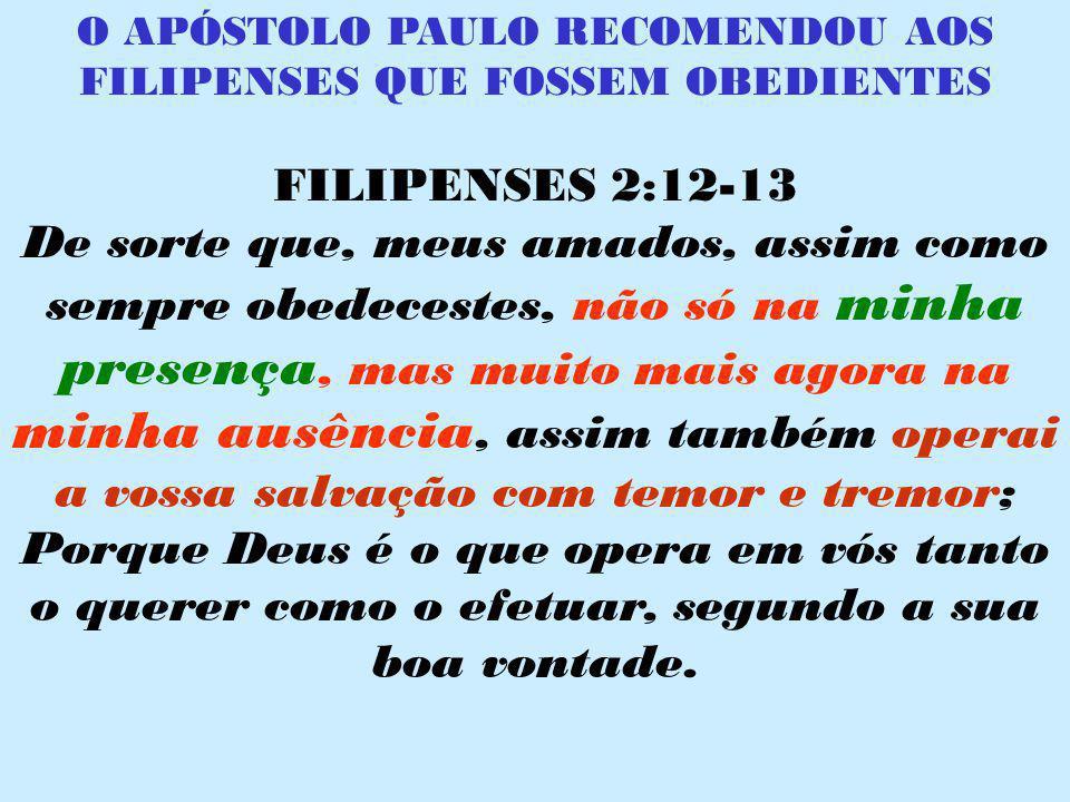 O APÓSTOLO PAULO RECOMENDOU AOS FILIPENSES QUE FOSSEM OBEDIENTES