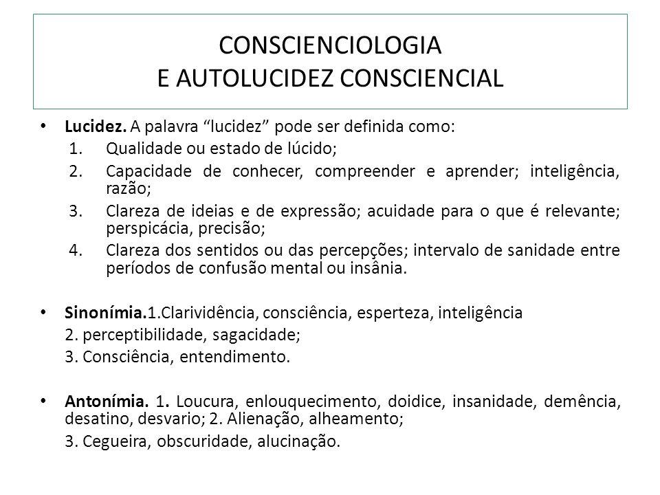 CONSCIENCIOLOGIA E AUTOLUCIDEZ CONSCIENCIAL