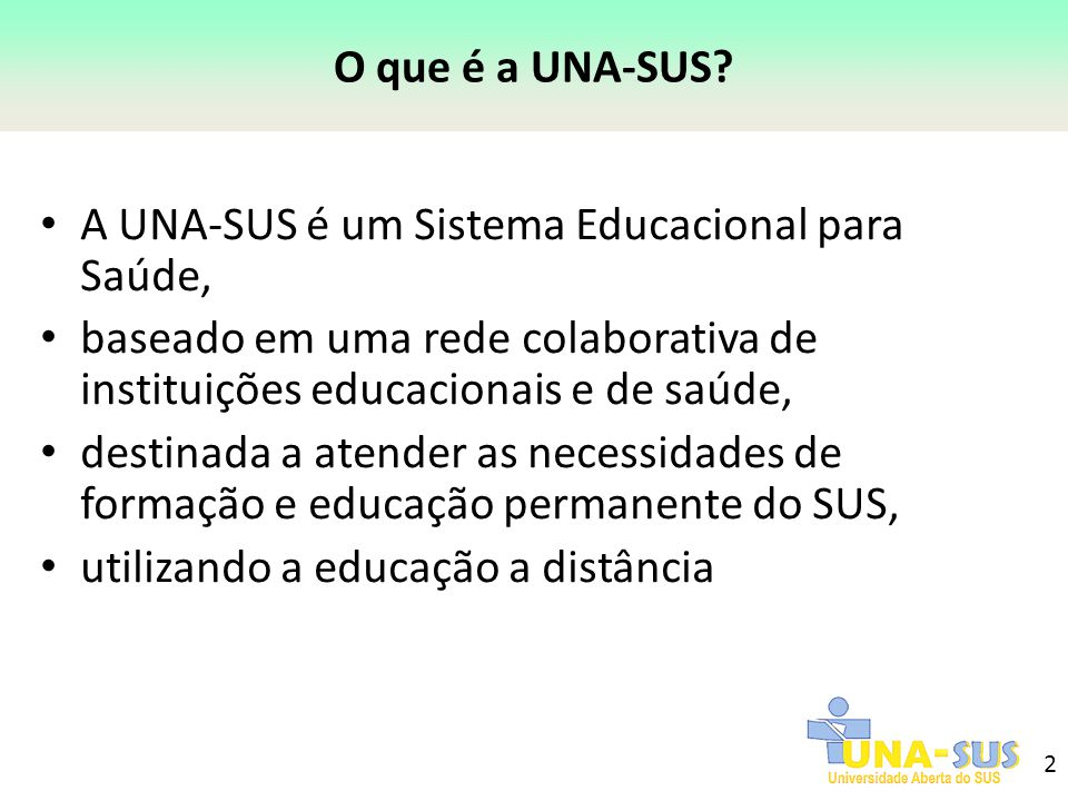 A UNA-SUS é um Sistema Educacional para Saúde,