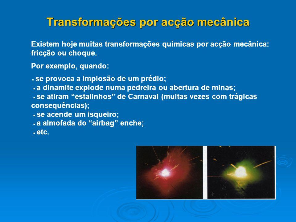 Transformações por acção mecânica